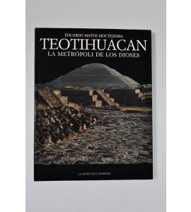 Teotihuacan la metrópoli de los dioses *