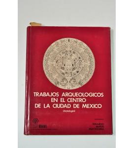 Trabajos arqueológicos en el centro de la ciudad de México*