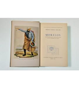 Morelos. Su vida revolucionaria a través de sus escritos y de otros testimonios de la época *