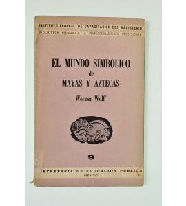 El mundo simbólico de mayas y aztecas