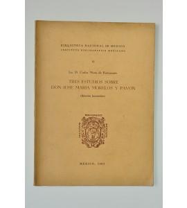 Tres estudios sobre Don José María Morelos y Pavón
