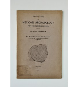 Synthesis of mexican archaeology for the summer school