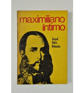 Maximiliano íntimo*