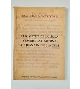 Pragmática de la lírica y escritura femenina Sor Juana Inés de la Cruz