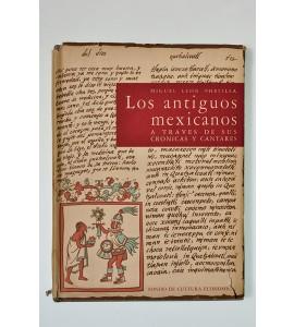 Los antiguos mexicanos a través de sus crónicas y cantares (ABAJO CH) *