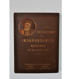 Los precursores de la independencia mexicana en el siglo XVI *