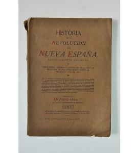 Historia de la Revolución de Nueva España antiguamente Anahuac
