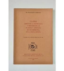 Cuatro libros de la naturaleza y virtudes de las plantas y animales de uso medicinal en la Nueva España (ABAJO CH)  *
