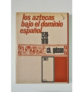 Los aztecas bajo el dominio español (1519-1810)*