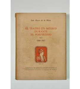 El teatro en México durante el porfirismo  *