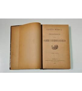 Gaceta Médica. Periódico de la Academia N. de Medicina de México. Tomo XXVI