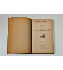 Gaceta Médica. Periódico de la Academia N. de Medicina de México. Tomo XXII