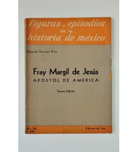Fray Margil de Jesús apóstol de América