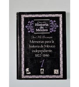 Memorias para la historia de México Independiente