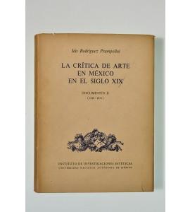 La crítica de arte en México en el siglo XIX. Documentos II (1858-1878)