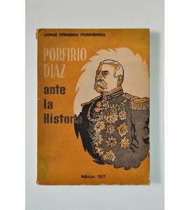 Porfirio Díaz ante la historia