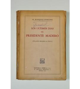 Los últimos días del presidente Madero*