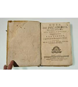 Guia de pecadores en la qual se contiene una larga y copiosa exhortación a la virtud, y guarda de los mandamientos divinos *