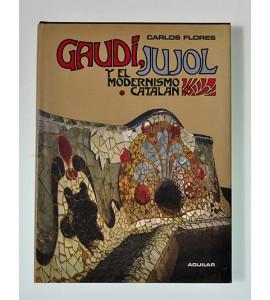 Gaudi Jujol y el Modernismo Catalán
