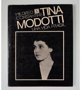 Tina Modotti una vida frágil
