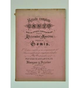 Método completo de canto desde los principios hasta la perfección al uso de aficionados y maestros.