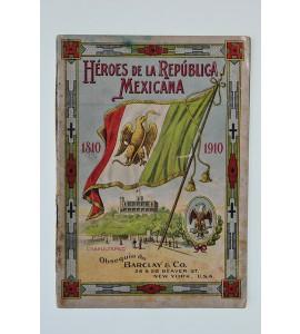 Héroes de la República Mexicana 1810-1910