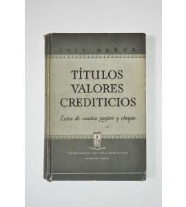 Títulos, valores y crediticios. Letra de cambio, pagaré y cheque.*