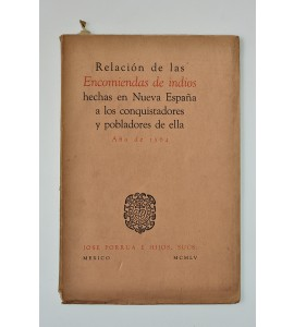 Relación de las Encomiendas de indios hechas en Nueva España a los conquistadores y pobladores de ella, año 1564