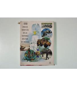 Anales gráficos de la historia militar de México 1810-1991