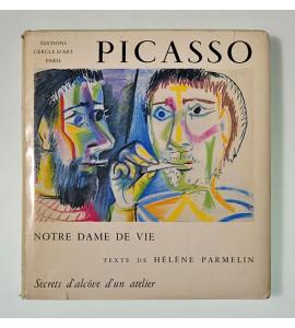 Picasso. Notre Dame de Vie. Secrets d'alcove d'un atelier *