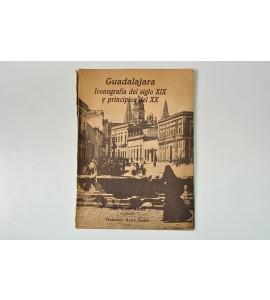 Guadalajara. Iconografía del siglo XIX y principios del XX *