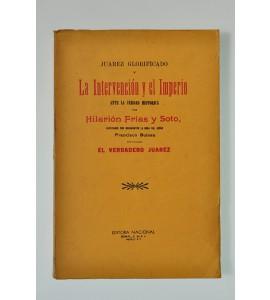 Juárez glorificado y La Intervención y el Imperio ante la verdad histórica