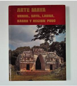 Arte Maya. Uxmal, Sayil, Labna, Kabah y Región Puuc