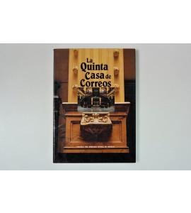 La Quinta Casa de Correos. Crónica del Servicio Postal en México.