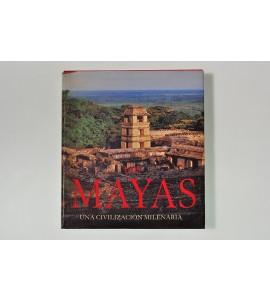 Los mayas. Una civilización milenaria.