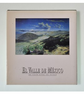 El Valle de México. Una visión actual del paisaje.
