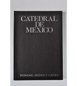 Catedral de México. Patrimonio artístico y cultural. *