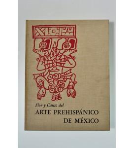 Flor y canto del arte prehispánico de México