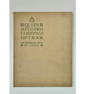 Queen Alexandra's Christmas Gift Book: Photographs from My Camera, to be sold for charity.