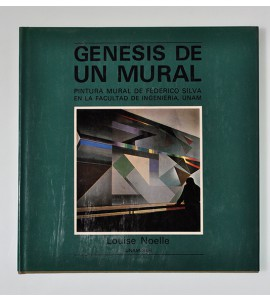 Génesis de un mural. Pintura mural de Federico Silva en la facultad de ingenieria, UNAM. *