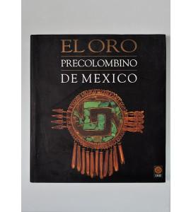 El oro precolombino de México. Colecciones mixteca y azteca.