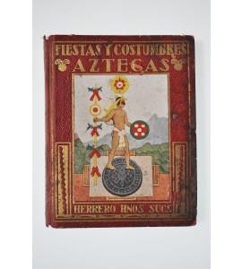 Fiestas y costumbres aztecas (continuación de leyendas aztecas)