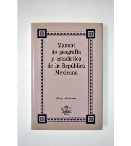 Manual de geografía y estadística de la República Mexicana