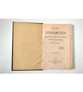 Museo epigramático ó Colección de los más festivos epígramas escogidos de nuestros poetas antiguos y modernos.