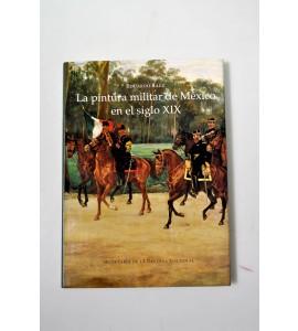 La pintura militar de México en el siglo XIX (ABAJO)*