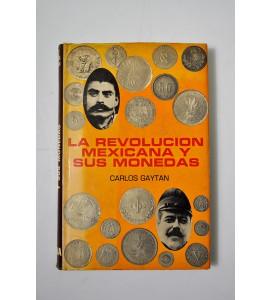 La Revolución Mexicana y sus monedas *