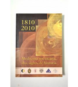 Medicina mexicana, dos siglos de historia.*