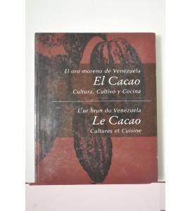 El oro moreno de Venezuela: El Cacao. Cultura, cultivo y cocina.