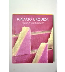 Ignacio Urquiza, éste no es un libro de cocina sino una sabrosa historia de 30 años.