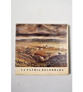 La patria recobrada. Estampas de México y los mexicanos durante la Intervención Francesa.